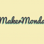 Maker Monday Interview Series