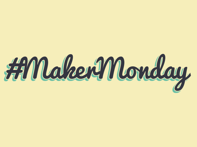 Maker Monday Interview Series